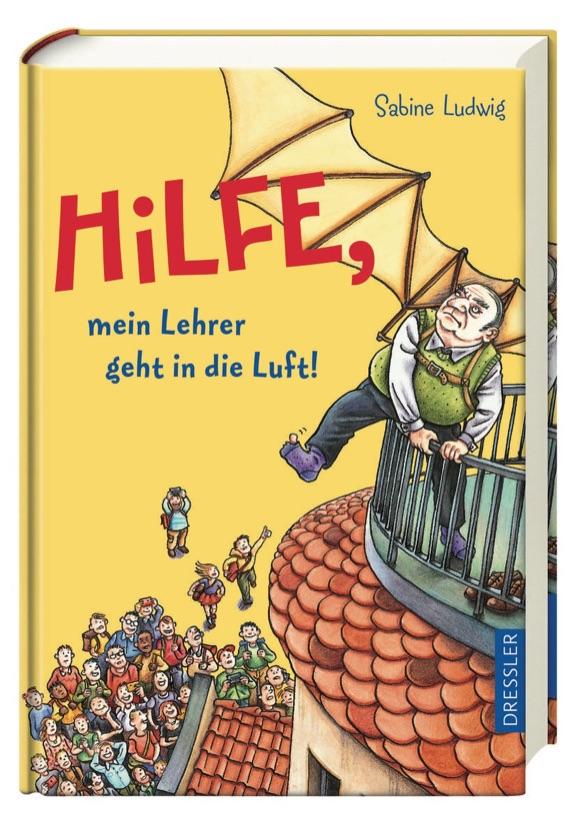 Kinderbuch Hilfe, mein Lehrer geht in die Luft!