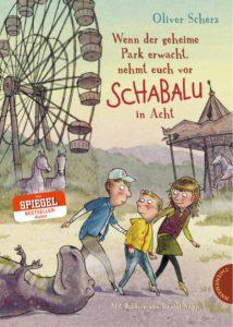 Schabalu, Wenn der geheime Park erwacht nehmt euch vor Schabalu in Acht, Vorlesebuch, Kinderbuch