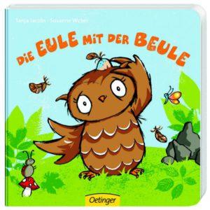 Die Eule mit der Beule von Tanja Jacobs und Susanne Weber, ein Pappbilderbuch von Oetinger