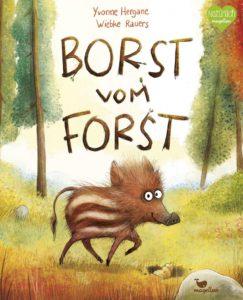 Borst vom Forst, Yvonne Hergane, Wiebke Rauer, Bilderbuch ab 4 Jahren